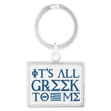 greek to me pod Landscape Keychain