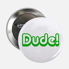 Green Dude! Slang Button