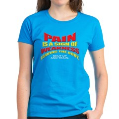 PAIN IS A SIGN OF WEAKNESS Tee