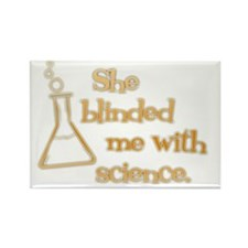 She blinded me with science-grays Rectangle Magnet