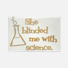 She blinded me with science-dk Rectangle Magnet