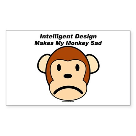 Intelligent Design Makes My Monkey Sad Sticker (Re