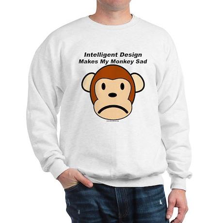 Intelligent Design Makes My Monkey Sad Sweatshirt