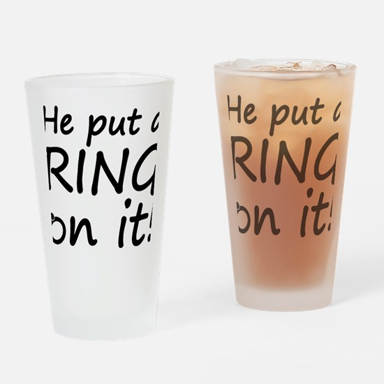 he put a ring on it Drinking Glass
