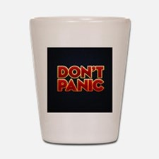 dont panic Shot Glass