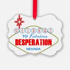 Desperation Ornament