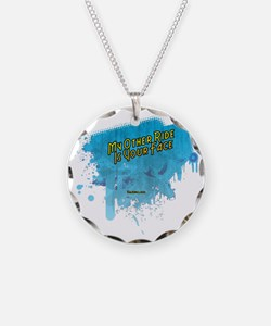My Other Ride Is Your FaceII Necklace