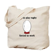 Born To Play Rugby Forced To Work Tote Bag
