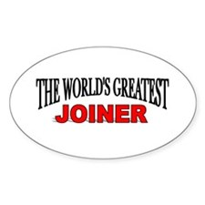 """The World's Greatest Joiner"" Oval Decal"