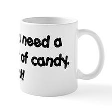 Give Me Candy! Stat! Small Mug