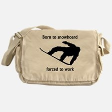 Born To Snowboard Forced To Work Messenger Bag