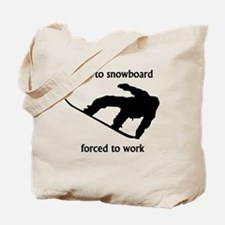 Born To Snowboard Forced To Work Tote Bag