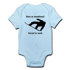 Born To Snowboard Forced To Work Body Suit