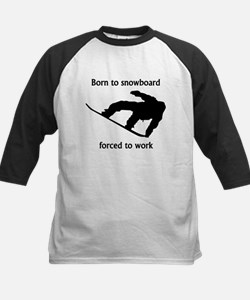 Born To Snowboard Forced To Work Baseball Jersey