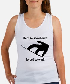 Born To Snowboard Forced To Work Tank Top