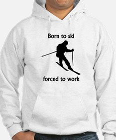 Born To Ski Forced To Work Jumper Hoody