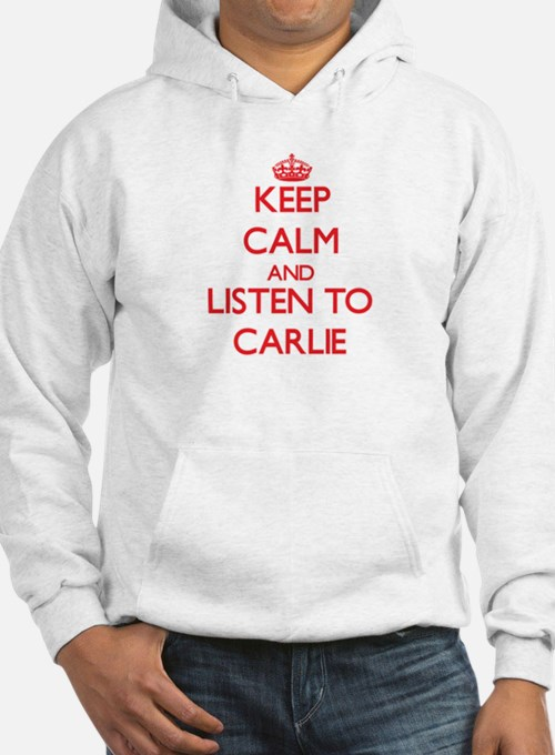 Keep Calm and listen to Carlie Hoodie