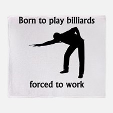Born To Play Billiards Forced To Work Throw Blanke