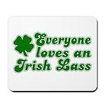 Everyone loves an Irish Lass Mousepad