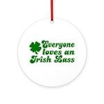 Everyone loves an Irish Lass Ornament (Round)