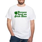 Everyone loves an Irish Lass White T-Shirt