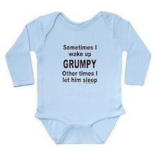 SOMETIMES I WAKE UP GRUMPY Long Sleeve Infant Body
