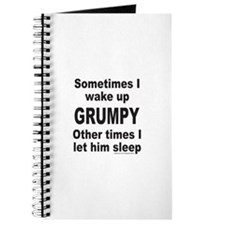 SOMETIMES I WAKE UP GRUMPY Journal