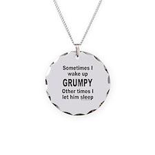 SOMETIMES I WAKE UP GRUMPY Necklace