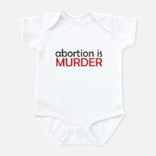 ABORTION IS MURDER T-SHIRT BU Infant Bodysuit
