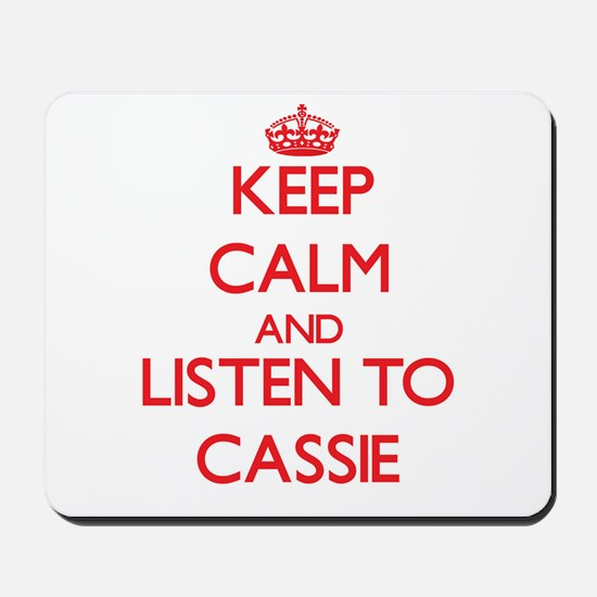 Keep Calm and listen to Cassie Mousepad