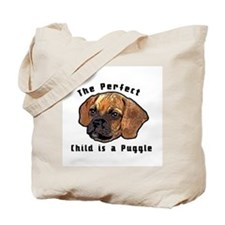 The perfect child is a puggle Tote Bag