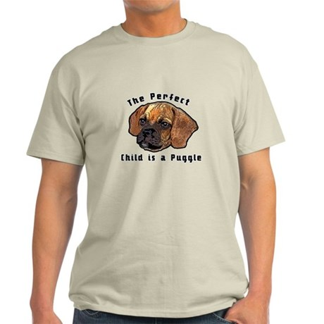 The perfect child is a puggle Light T-Shirt