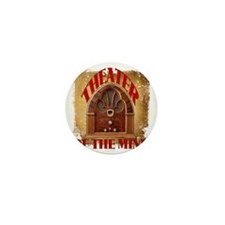 Theater Of The Mind Mini Button