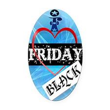 I Love Black Friday PosterP Oval Car Magnet