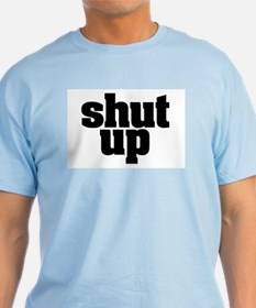 SHUT UP light blue T-Shirt