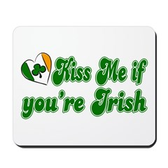 Kiss Me if You're Irish Mousepad