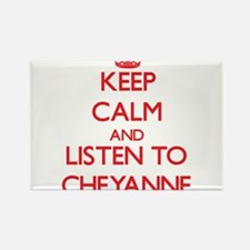 Keep Calm and listen to Cheyanne Magnets