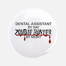 """Zombie Hunter - Dental Asst 3.5"""" Button"""