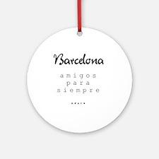 Barcelona_10x10_apparel_Amigos para Round Ornament