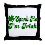 Spank Me I'm Irish Throw Pillow
