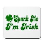 Spank Me I'm Irish Mousepad