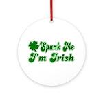 Spank Me I'm Irish Ornament (Round)
