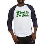 Spank Me I'm Irish Baseball Jersey