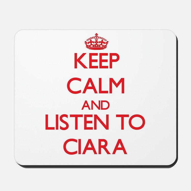 Keep Calm and listen to Ciara Mousepad