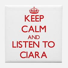 Keep Calm and listen to Ciara Tile Coaster