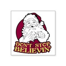 """Dont Stop Believin Square Sticker 3"""" x 3"""""""