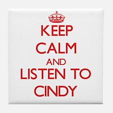Keep Calm and listen to Cindy Tile Coaster