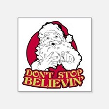 """Dont Stop Believin BLK Square Sticker 3"""" x 3"""""""