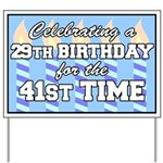 29th Birthday 41st Time Yard Sign