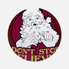 Dont Stop Believin poster Round Ornament